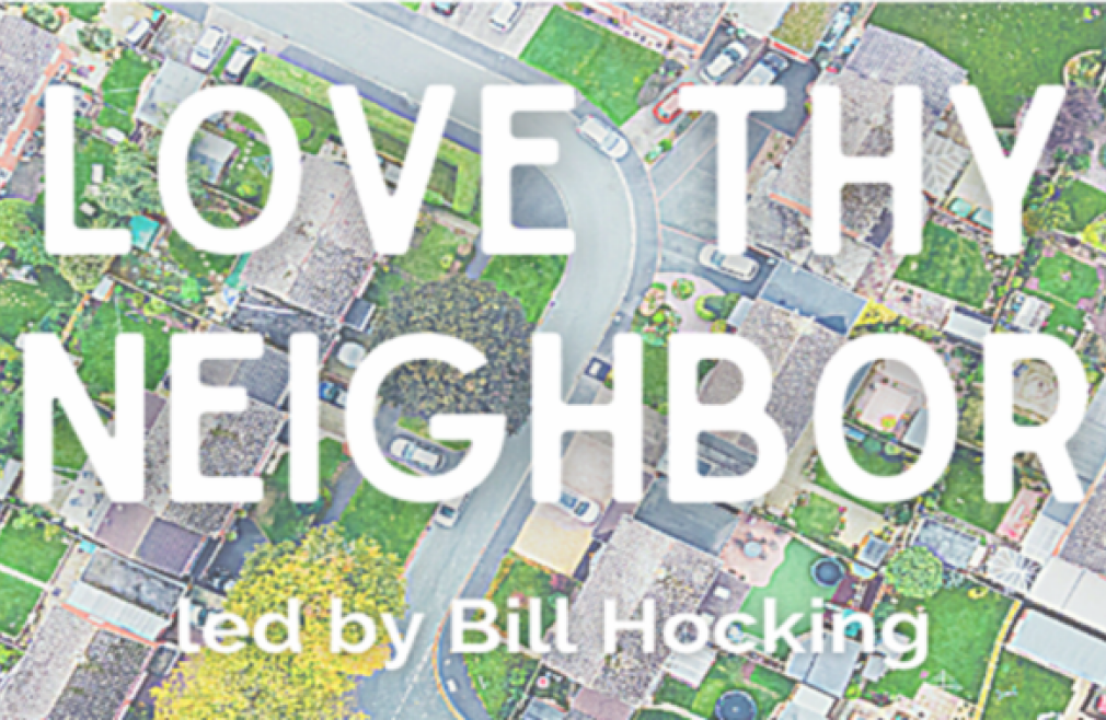 """Love Thy Neighbor"" led by Bill Hocking"