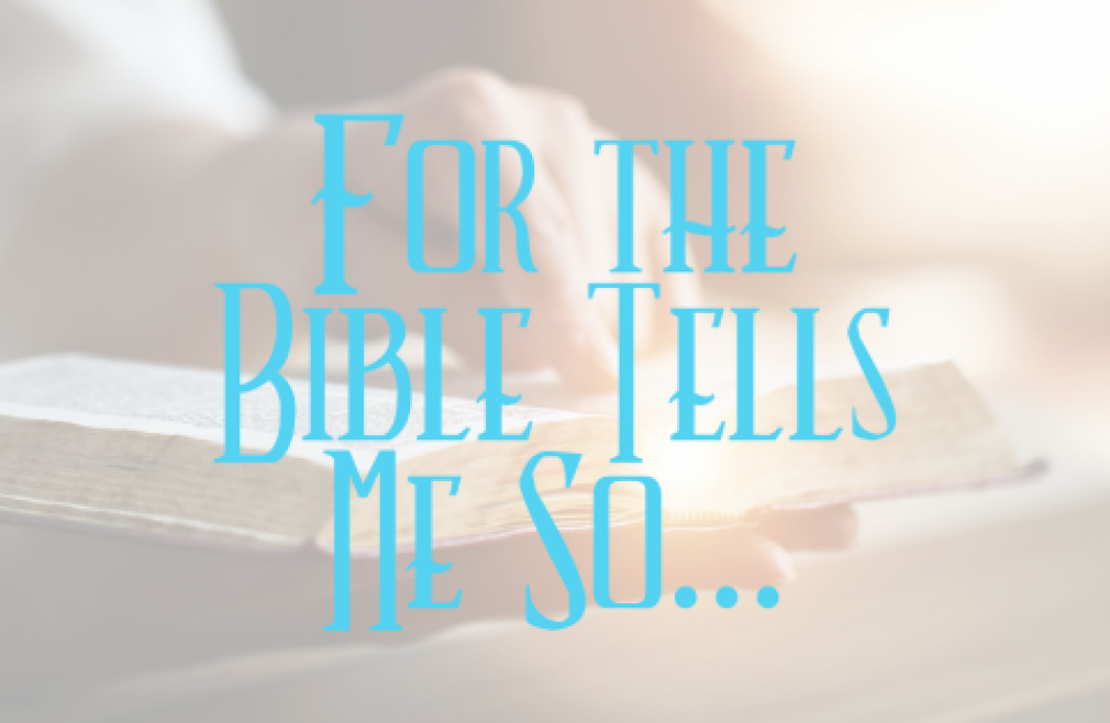 For the Bible Tells Me So... 6PM